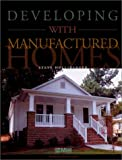 Developing with Manufactured Homes, Steve Hullibarger, 0970695004