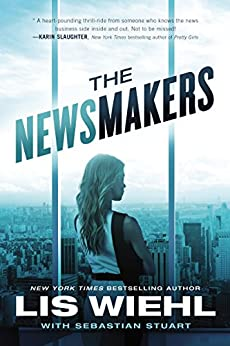 The Newsmakers (A Newsmakers Novel) by [Wiehl, Lis]