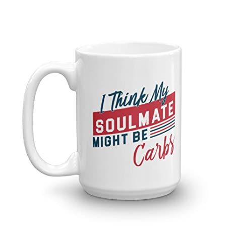 Amazon.com: I Think My Soulmate Might Be Carbs Funny Diet ...