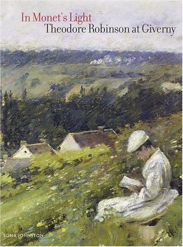 Download In Monet's Light: Theodore Robinson at Giverny pdf epub