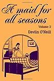A Maid for All Seasons, Devlin O'Neill, 0595234119