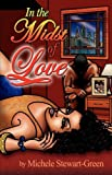 In the Midst of Love, Michele Stewart-Green, 0982345704
