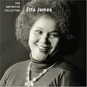 The Definitive Collection Etta James Steve Nathan Harvey Fuqua Josh Sklair Leard Bell