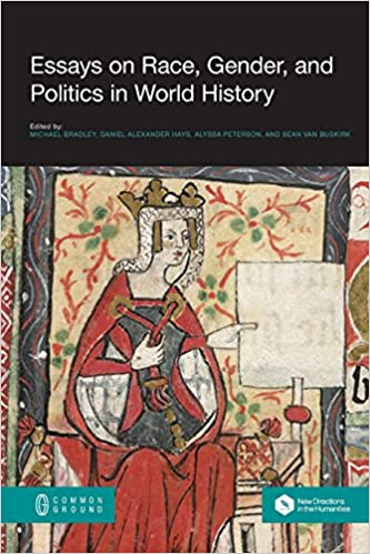 essays on race gender and politics in world history amazon co  essays on race gender and politics in world history amazon co uk daniel alexander hays michael bradley sean van buskirk alyssa peterson