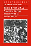 Home Front U.S.A.: America during World War II, Allan M. Winkler, 0882959832