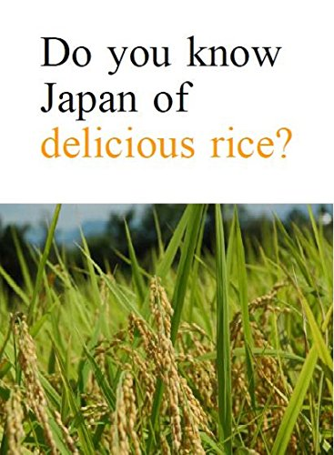 Do you know Japan of delicious rice?: The highest is the Koshihikari Niigata Prefecture