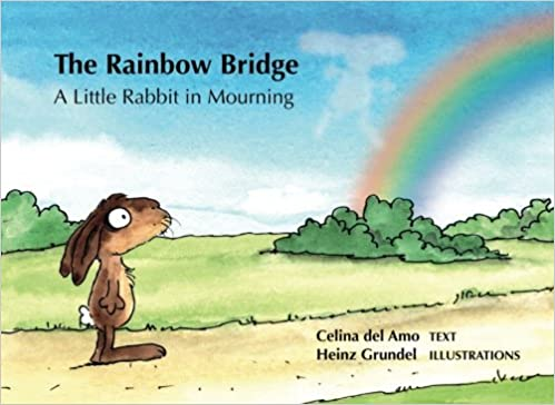 555751a2b2653 The Rainbow Bridge: A Little Rabbit in Mourning: Celina del Amo ...