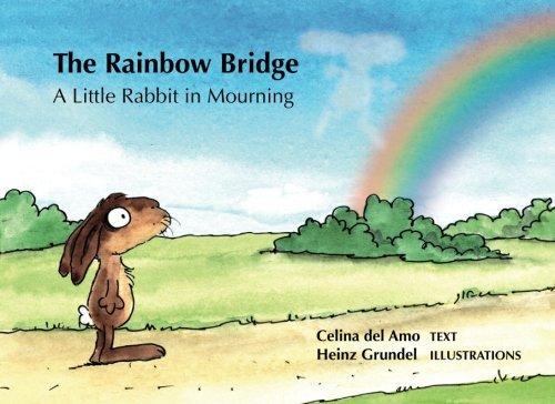 The Rainbow Bridge: A Little Rabbit in Mourning (Bridge Rainbow Death Pet)