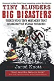 img - for Tiny Blunders/Big Disasters: Thirty-Nine Tiny Mistakes That Changed the World Forever book / textbook / text book