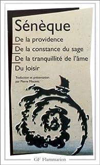 De la providence - De la constance du sage - De la tranquillité de l'âme - Du loisir par  Sénèque