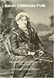 img - for Memorials of Sarah Childress Polk: Wife of the Eleventh President of the United States book / textbook / text book
