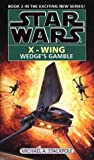 Wedge's Gamble (Star Wars X-Wing Book 2)