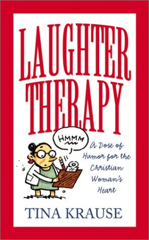 Laughter Therapy: A Dose of Humor for the Christian Woman's Heart (Inspirational Library)