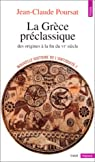 Nouvelle histoire de l'Antiquité. 1, La Grèce préclassique par Poursat