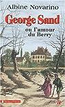 George Sand ou l'amour du Berry par Novarino