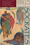 The Unknown Socrates, Calder, William M., III and Huss, Bernhard, 0865164983