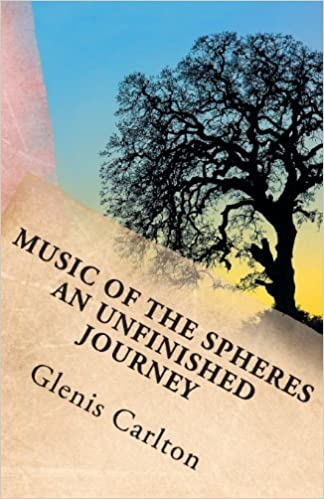 Book Music of the Spheres: An Unfinished Journey by Glenis M. Carlton (2013-09-04)