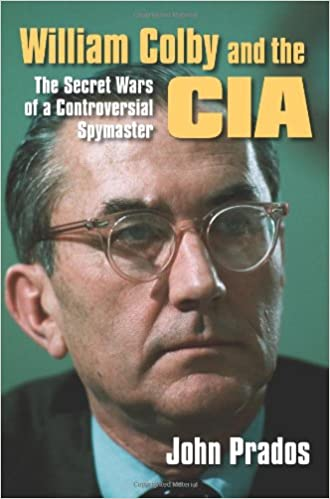 Download William Colby and the CIA: The Secret Wars of a Controversial Spymaster PDF, azw (Kindle), ePub