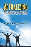 Actualizing, Ronald D. Gordon, 1462045944