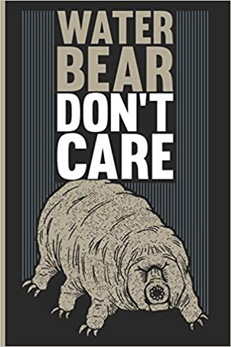 Water Bear Dont Care Funny Tardigrade Micro Animal Biology