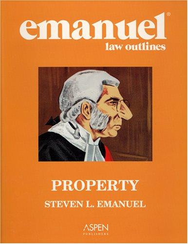 Emanuel Law Outlines: Property- General Edition