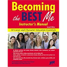 Becoming the Best Me Instructor's Manual: 10 Career and Character Education Essentials