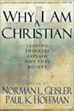"""Why I Am a Christian - Leading Thinkers Explain Why They Believe"" av Norman L. Geisler"