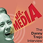 Mr. Media: The Danny Trejo Interview | Danny Trejo