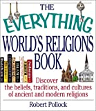 The Everything World's Religions Book, Robert Pollock, 1580626483