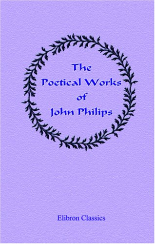 The Poetical Works of John Philips PDF