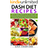 DASH Diet: 50 Top DASH Diet Recipes - 30 MINUTE DASH Diet Recipes to Help You Lose Weight Fast & Prevent Heart Disease, Stroke and Diabetes (Low Sodium, Low Fat, Low Cholesterol)