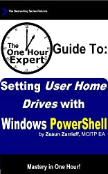One Hour Expert: Setting User Home Drives with Windows PowerShell (English Edition)