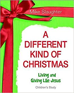 A Different Kind Of Christmas.A Different Kind Of Christmas Children S Leader Guide