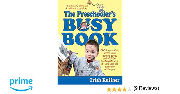 The Preschooler's Busy Book: 365 Fun, Creative, Screen-Free