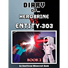 Diary of Herobrine VS Entity 303: Book 2 [an unofficial Minecraft book] (Crafty Tales 80)