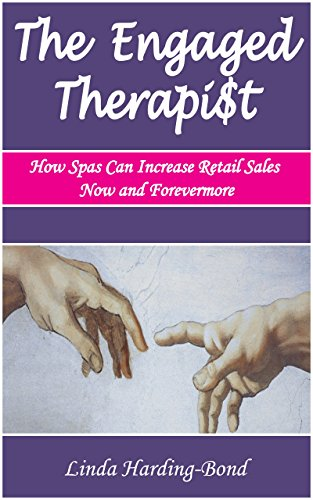 The Engaged Therapist: How Spas Can Increase Retail Sales Now and  Forevermore