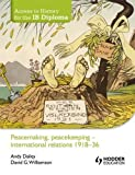 Peacemaking, Peacekeeping: International Relations 1918-36 (Access to History for the Ib Diploma)