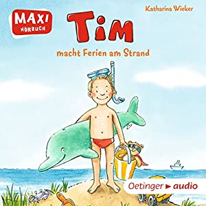 Tim macht Ferien am Strand Hörbuch