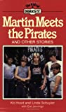 Martin Meets the Pirates, Kit Hood and Linda Schuyler, 1550280031