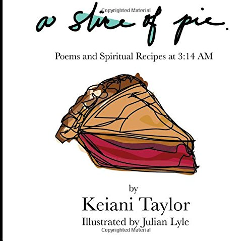 Read Online A Slice of Pie:: Poems & Spiritual Recipes at 3:14 AM PDF