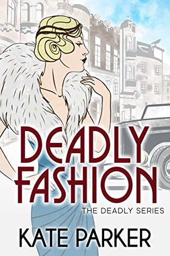 Deadly Fashion (The Deadly Series Book 3) by [Parker, Kate]