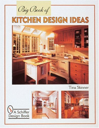 Superb Big Book Of Kitchen Design Ideas (Schiffer Design Book): Tina Skinner:  9780764306723: Amazon.com: Books