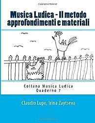 Musica  Ludica - Il metodo: Approfondimenti e materiali