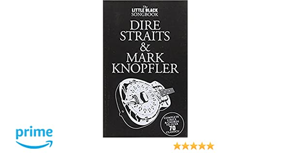 The Little Black Songbook: Dire Straits And Mark Knopfler: Amazon.es: Dire Straits, Mark Knopfler: Libros en idiomas extranjeros