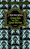 Green Tea and Other Ghost Stories, J. Sheridan Le Fanu, 048627795X