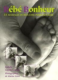 Bébé Bonheur : 35 Massages de bien-être pour mon bébé par Isabelle Gambet-Drago