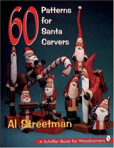 (60 Patterns for Santa Carvers: A Schiffer Book for Woodcarvers)