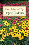 Stuart Robertson's Tips on Organic Gardening