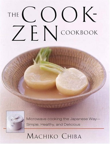 The Cook-Zen Cookbook: Microwave Cooking the Japanese Way--Simple, Healthy, and Delicious