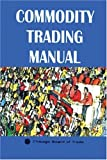 Commodity Trading Manual, Chicago Board of Trade Staff, 1888998148